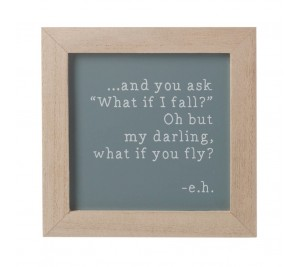 """""""What if I fall?"""" Oh but my darling, What if you fly?  stylish framed sign"""